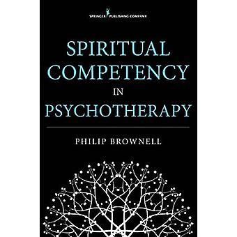Compétence spirituelle en psychothérapie par Brownell & Philip