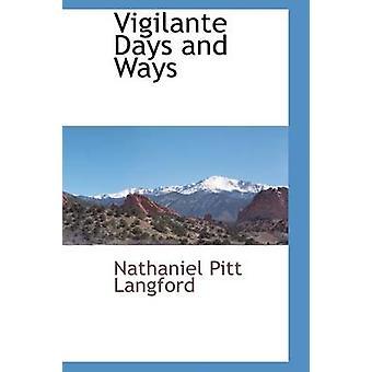 Vigilante Days and Ways by Langford & Nathaniel Pitt