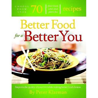 Better food for A Better You by Klarman & Peter