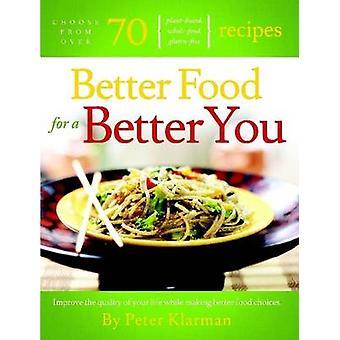 Melhor comida para um melhor você por Klarman & Pedro