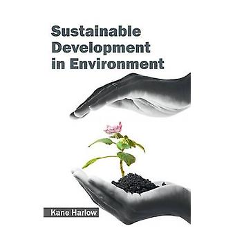 Sustainable Development in Environment by Harlow & Kane