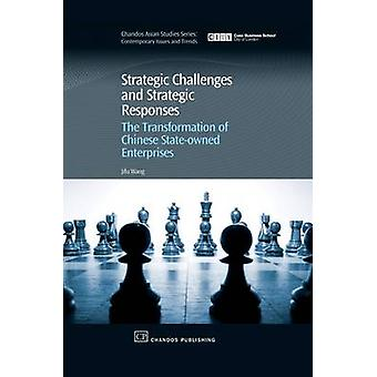 Strategic Challenges and Strategic Responses The Transformation of Chinese StateOwned Enterprises by Wang & Jifu