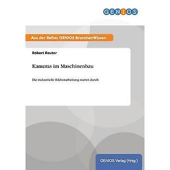 Kameras im Maschinenbau by Reuter & Robert