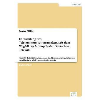 Entwicklung des Telekommunikationsmarktes seit dem Wegfall des Monopols der Deutschen Telekom par Franck & Sandra