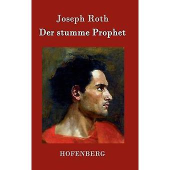 Der stumme Prophet by Joseph Roth