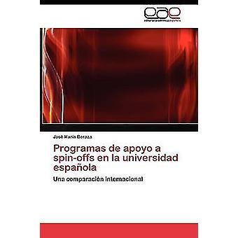 Programas de apoyo un spin-off en la universidad espaola Beraza Jos Mara