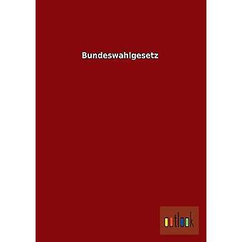 Bundeswahlgesetz by Ohne Autor