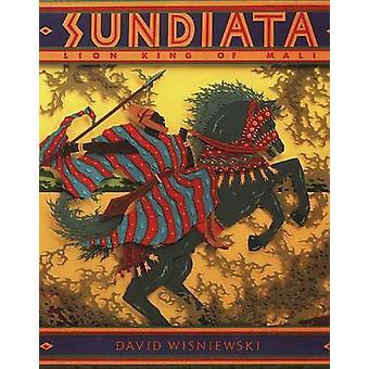 Sundiata - Lion King of Mali by David Wisniewski - 9780395764817 Book