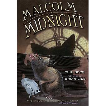 Malcolm at Midnight by W H Beck - Brian Lies - 9780544336667 Book