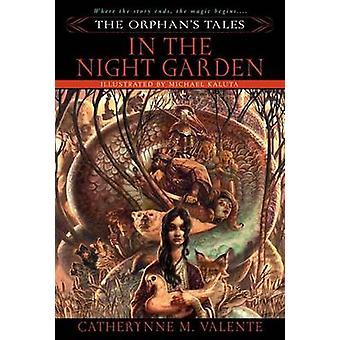In the Night Garden by Catherynne M Valente - 9780553384031 Book