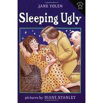 Sleeping Ugly by Yolen - Jane/ Stanley - Diane (ILT)/ Stanley - Diane