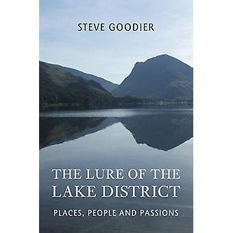 The Lure of the Lake District - Places - People and Passions by Steve