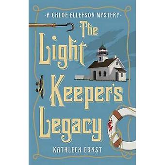The Light Keeper's Legacy - A Chloe Ellefson Mystery - Book 3 by Kathle
