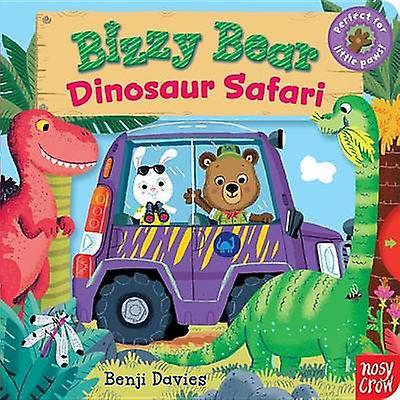 Bizzy Bear - Dinosaur Safari by Nosy Crow - Benji Davies - Benji Davie