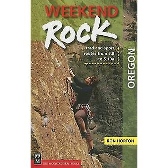 Weekend Rock Oregon by Ron Horton - 9780898867176 Book