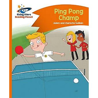 Reading Planet - Ping Pong Champ - Orange - Comet Street Kids by Charl