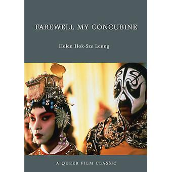 Farewell My Concubine - A Queer Film Classic by Helen Hok-Sze Leung -