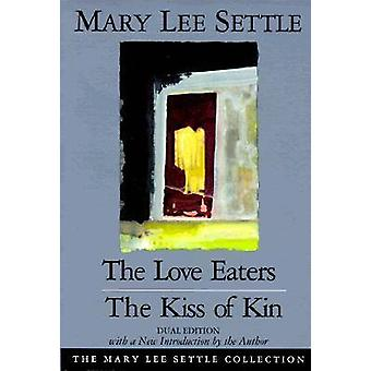 The Love Eaters and the Kiss on Kin by Mary Lee Settle - 978157003098