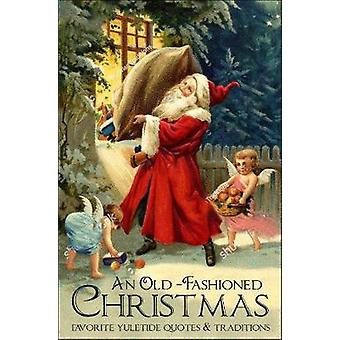 An Old-fashioned Christmas - Favourite Yuletide Quotes and Traditions