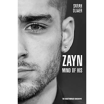 Zayn - Mind of His by Sarah Oliver - 9781786062826 Book