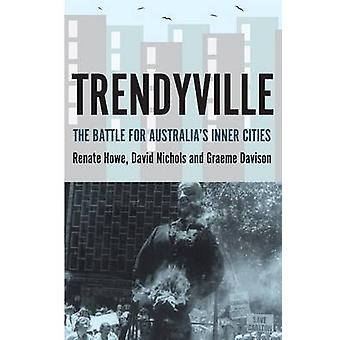 Trendyville - The Battle for Australia's Inner Cities by Graeme Daviso
