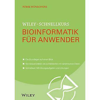 Wiley-Schnellkurs Bioinformatik fur Anwender by Robbe Wunschiers - 97