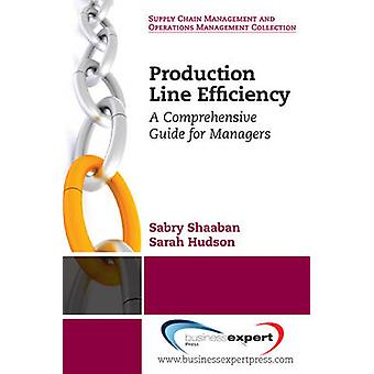 Production Line Efficiency A Comprehensive Guide for Managers by Shaaban & Sabry