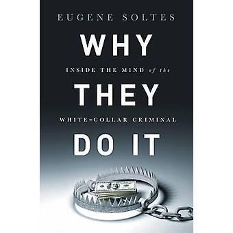 Varför de gör det - släpper the Mind av White-Collar kriminella av Eugen