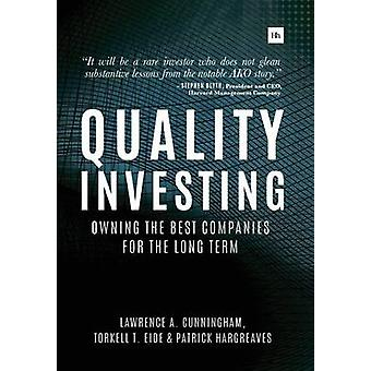 Quality Investing by Lawrence A. Cunningham & Torkell T. Eide & Patrick Hargreaves