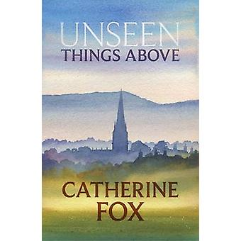 Unseen Things Above by Fox & Catherine
