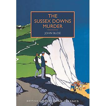 Sussex Downs Murder (British Library Crime Classics) (Paperback) by Bude John