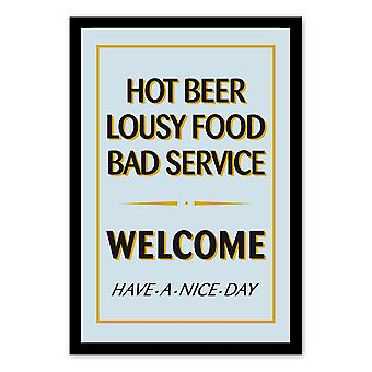 Hot Beer, Lousy Food, Bad Service - WELCOME Wandspiegel mit schwarzer Kunststoffrahmung in Holzoptik.