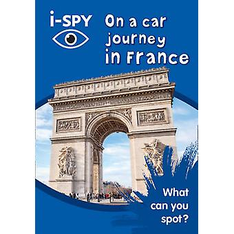 i-Spy on a Car Journey in France - What Can You Spot? by i-SPY - 97800