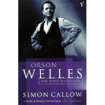 Orson Welles - la route à Xanadu par Simon Callow - livre 9780099462514