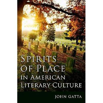 Spirits of Place in American Literary Culture by Spirits of Place in