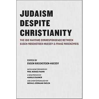 Judaism Despite Christianity - The 1916 Wartime Correspondence Between