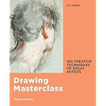 Ritning Masterclass - 100 kreativa tekniker av stora konstnärer av kille