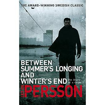 Between Summer's Longing and Winter's End by Leif G. W. Persson - 978
