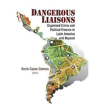 Dangerous Liaisons - Organized Crime and Political Finance in Latin Am