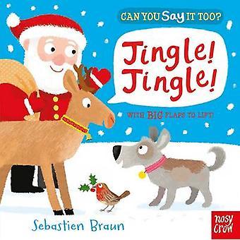 Can You Say it Too - Jingle Jingle by Sebastien Braun - 9780857633958