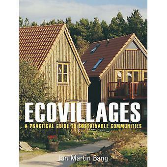Ökodörfer - ein praktischer Leitfaden für nachhaltige Gemeinschaften von Jan Mart