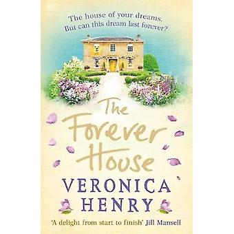 The Forever House - A feel-good summer page-turner by Veronica Henry -