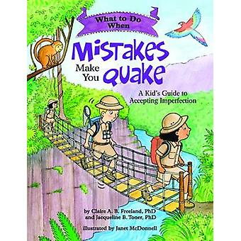 What to Do When Mistakes Make You Quake - A Kid's Guide to Accepting I