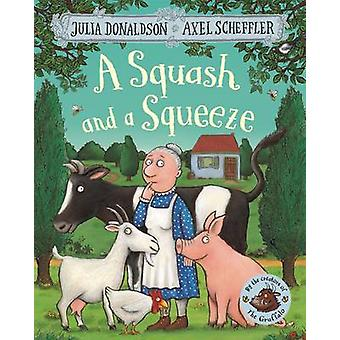 A Squash and a Squeeze (Main Market Ed.) by Julia Donaldson - Axel Sc