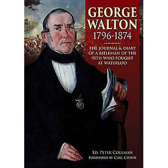 George Walton 1796-1874 - The Journal & Diary of a Rifleman of the 95t