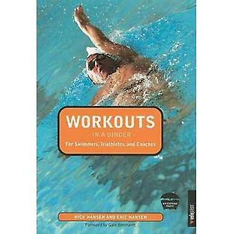 Workouts in a Binder - for Swimmers - Triathletes and Coaches by Eric
