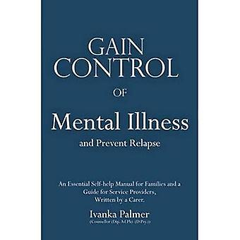 Gain Control of Depression and Mental Illness (2nd Revised edition) b