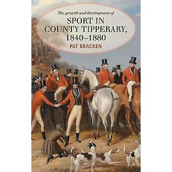 Tillväxten av idrott i Co Tipperary - 1840-1880 av tillväxten av Spo
