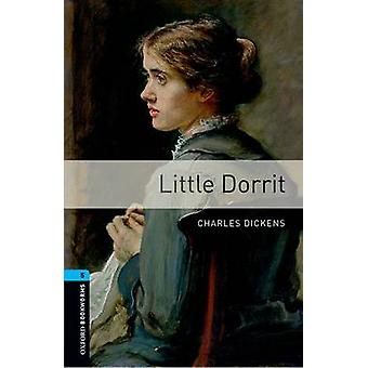 Oxford Bookworms Library - Stage 5 - Little Dorrit CD Pack by Charles D