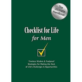 Checklist for Life for Men - Timeless Wisdom and Foolproof Strategies